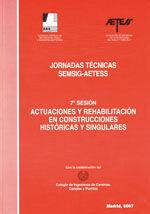 JORNADAS TECNICAS SEMSIG-AETESS, 7ª SESION: ACTUACIONES Y REHABILITACION EN CONSTRUCCIONES HISTORICAS Y SINGULARES. INCLUYE CD-ROM