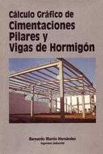 CALCULO GRAFICO DE CIMENTACIONES, PILARES Y VIGAS DE HORMIGON