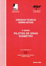 JORNADAS TECNICAS AETESS, 8ª SESION: PILOTES DE GRAN DIAMETRO
