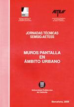 JORNADAS TECNICAS SEMSIG-AETESS. MUROS PANTALLA EN AMBITO URBANO