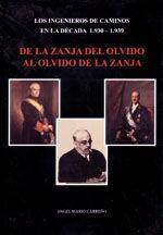LOS INGENIEROS DE CAMINOS EN LA DECADA 1930-1939. DE LA ZANJA DEL OLVIDO AL OLVIDO DE LA ZANJA