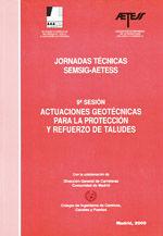 JORNADAS TECNICAS AETESS, 9ª SESION: ACTUACIONES GEOTECNICAS PARA LA PROTECCION Y REFUERZO DE TALUDES