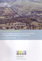 I JORNADA TECNICA SOBRE AUSCULTACION Y SISTEMAS DE GESTION TECNICA DE INFRAESTRUCTURAS DEL TRANSPORTE (MADRID, 30 DE JUNIO DE 2009)