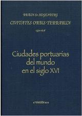 CIVITATES ORBIS TERRARUN (1572-1618), CIUDADES PORTUARIAS DEL MUNDO EN EL SIGLO XVI. SELECCION DE 57 LAMINAS DE CIUDADES PORTUARIAS, CON SUS RESPECTIVAS FICHAS EXPLICATIVAS.TAPA DURA ENTELADA
