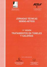 JORNADAS TECNICAS SEMSIG-AETESS. 11ª SESION: TRATAMIENTOS EN TUNELES Y GALERIAS