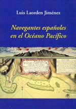 NAVEGANTES ESPAÑOLES EN EL OCEANO PACIFICO. 2ª EDICION CORREGIDA Y AUMENTADA.