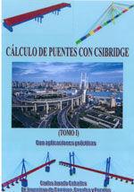 CALCULO DE PUENTES CON CSIBRIDGE. CON APLICACIONES PRACTICAS. TOMO I