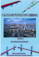 CALCULO DE PUENTES CON CSIBRIDGE. CON APLICACIONES PRACTICAS. TOMO II