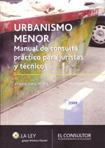 URBANISMO MENOR. MANUAL DE CONSULTA PRACTICO PARA JURISTAS Y TECNICOS