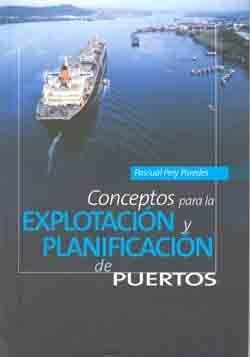 CONCEPTOS PARA LA EXPLOTACION Y PLANIFICACION DE PUERTOS