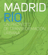 MADRID RIO. UN PROYECTO DE TRANSFORMACION URBANA