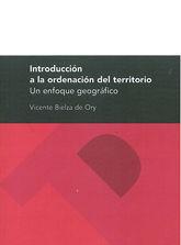 INTRODUCCION A LA ORDENACION DEL TERRITORIO. UN ENFOQUE GEOGRAFICO.