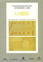 CATALOGO DE PUENTES ANTERIORES A 1800: LA RIOJA
