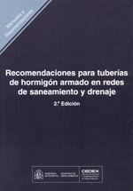 RECOMENDACIONES PARA TUBERIAS DE HORMIGON ARMADO EN REDES DE SANEAMIENTO Y DRENAJE. 2ª EDICION