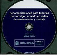 RECOMENDACIONES PARA TUBERIAS DE HORMIGON ARMADO EN REDES DE SANEAMIENTO Y DRENAJE (R-16) (CD-ROM)
