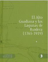 EL ALTO GUADIANA Y LAS LAGUNAS DE RUIDERA (1765-1919). DOCUMENTOS PARA LA HISTORIA DE LA INGENIERIA, 3. CONTIENE CD-ROM.