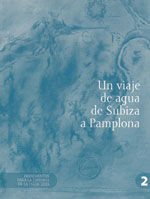 UN VIAJE DE AGUA DE SUBIZA A PAMPLONA. DOCUMENTOS PARA LA HISTORIA DE LA INGENIERIA, 2. CONTIENE CD-ROM