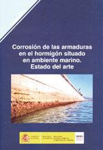 CORROSION DE LAS ARMADURAS DE HORMIGON SITUADO EN AMBIENTE MARINO. ESTADO DEL ARTE, M-96