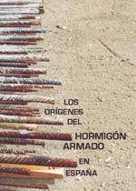 LOS ORIGENES DEL HORMIGON ARMADO EN ESPAÑA