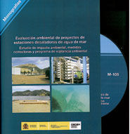 EVALUACION AMBIENTAL DE PROYECTOS DE ESTACIONES DESALADORAS DE AGUA DE MAR. ESTUDIO DE IMPACTO AMBIENTAL, MEDIDAS CORRECTORAS Y PROGRAMA DE VIGILANCIA AMBIENTAL. M-106 (CD-ROM)