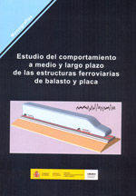 ESTUDIO DEL COMPORTAMIENTO A MEDIO Y LARGO PLAZO DE LAS ESTRUCTURAS FERROVIARIAS DE BALASTO Y PLACA M-111