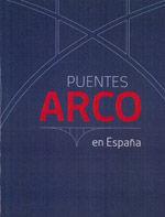 PUENTES ARCO EN ESPAÑA (CATALOGO DE EXPOSICION)