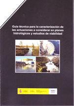 GUIA TECNICA PARA LA CARACTERIZACION DE LAS ACTUACIONES A CONSIDERAR EN PLANES HIDROLOGICOS Y ESTUDIOS DE VIABILIDAD