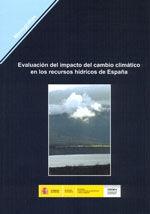 EVALUACION DEL IMPACTO DEL CAMBIO CLIMATICO EN LOS RECURSOS HIDRICOS DE ESPAÑA