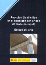 REACCION ALCALI SILICE EN EL HORMIGON CON ARIDOS DE REACCION RAPIDA. ESTADO DEL ARTE
