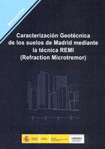 CARACTERIZACION GEOTECNICA DE LOS SUELOS DE MADRID MEDIANTE LA TECNICA REMI (REFRACTION MICROTREMOR)