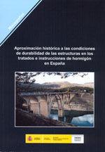 APROXIMACION HISTORICA A LAS CONDICIONES DE DURABILIDAD DE LAS ESTRUCTURAS EN LOS TRATADOS E INSTRUCCIONES DE HORMIGON EN ESPAÑA