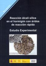 REACCION ALCALI SILICE EN EL HORMIGON CON ARIDOS DE REACCION RAPIDA. ESTUDIO EXPERIMENTAL