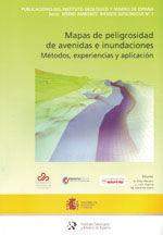 MAPAS DE PELIGROSIDAD DE AVENIDAS E INUNDACIONES. METODOS, EXPERIENCIAS Y APLICACION