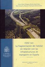 COST 341. LA FRAGMENTACION DEL HABITAT EN RELACION CON LAS INFRAESTRUCTURAS DE TRANSPORTE EN ESPAÑA
