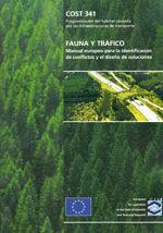 COST- 341. FAUNA Y TRAFICO. MANUAL EUROPEO PARA LA IDENTIFICACION DE CONFLICTOS Y EL DISEÑO DE SOLUCIONES