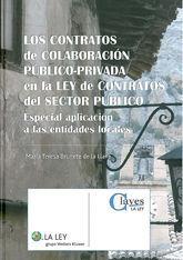 LOS CONTRATOS DE COLABORACION PUBLICO-PRIVADA EN LA LEY DE CONTRATOS DEL SECTOR PUBLICO. ESPECIAL APLICACION EN LAS ENTIDADES LOCALES