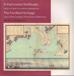 EL PATRIMONIO FORTIFICADO. CADIZ Y EL CARIBE: UNA RELACION TRANSATLANTICA