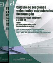 CALCULO DE SECCIONES Y ELEMENTOS ESTRUCTURALES DE HORMIGON. CASOS PRACTICOS ADAPTADOS A LA EHE-08. 2 TOMOS