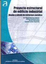 PROYECTO ESTRUCTURAL DE EDIFICIO INDUSTRIAL. DISEÑO Y CALCULO DE ESTRUCTURA METALICA