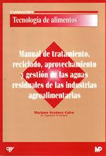 MANUAL DE TRATAMIENTO, RECICLADO, APROVECHAMIENTO Y GESTION DE LAS AGUAS RESIDUALES DE LAS INDUSTRIAS AGROALIMENTARIAS
