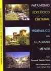 PATRIMONIO ECOLOGICO, CULTURAL E HIDRAULICO DEL GUADIANA MENOR