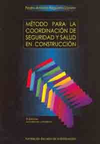 METODO PARA LA COORDINACION DE SEGURIDAD Y SALUD EN CONSTRUCCION. EDIFICACION Y OBRA CIVIL. SEGUN RD 1627/1997 Y RD 171/2003 (2ª EDICION)
