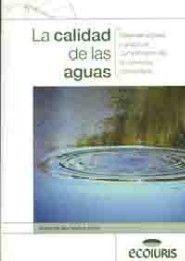 LA CALIDAD DE LAS AGUAS. REGIMEN VIGENTE Y GRADO DE CUMPLIMIENTO DE LA NORMATIVA COMUNITARIA