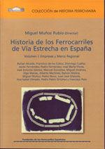 HISTORIA DE LOS FERROCARRILES DE VIA ESTRECHA EN ESPAÑA. VOLUMEN 1: EMPRESAS Y MARCO REGIONAL