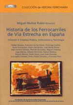 HISTORIA DE LOS FERROCARRILES DE VIA ESTRECHA EN ESPAÑA. VOL. 2: EMPRESA PUBLICA, INSTITUCIONES...