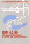 ROM 0.2-90 (ED. INGLES) ACCIONES EN PROYECTO OBRAS MARITIMAS Y PORTUARIAS/ ACTIONS IN THE DESIGN OF MARITIME AND HARBOUR WORKS