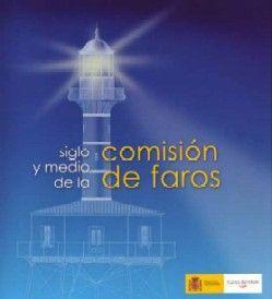SIGLO Y MEDIO DE LA COMISION DE FAROS