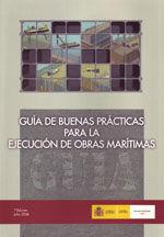 GUIA DE BUENAS PRACTICAS PARA LA EJECUCION DE OBRAS MARITIMAS, 2ª EDICION