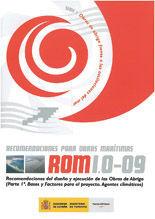 ROM. 1.0-09. RECOMENDACIONES DEL DISEÑO Y EJECUCION DE LAS OBRAS DE ABRIGO (PARTE 1ª: BASES Y FACTORES PARA EL PROYECTO. AGENTES CLIMATICOS). INCLUYE CD.