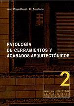 *PATOLOGIA DE CERRAMIENTOS Y ACABADOS ARQUITECTONICOS. 2ª ED. ADAPTADA AL CTE